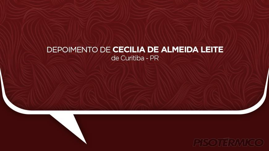 Depoimento de Cecilia de Almeida Leite