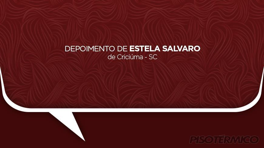 Depoimento de Estela Salvaro